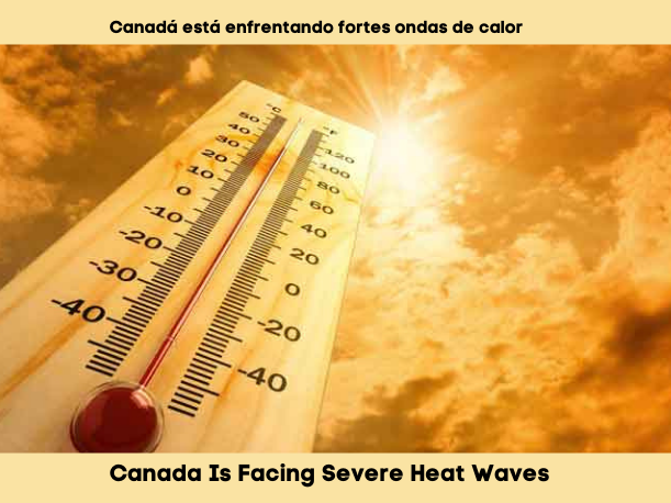 Canada is facing severe heat waves